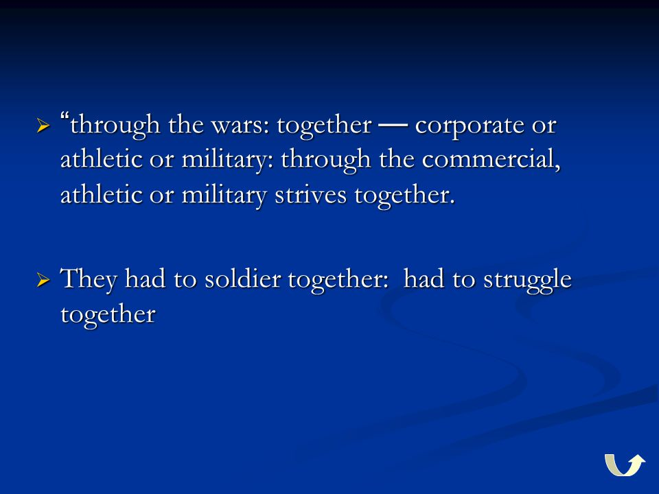  through the wars: together — corporate or athletic or military: through the commercial, athletic or military strives together.