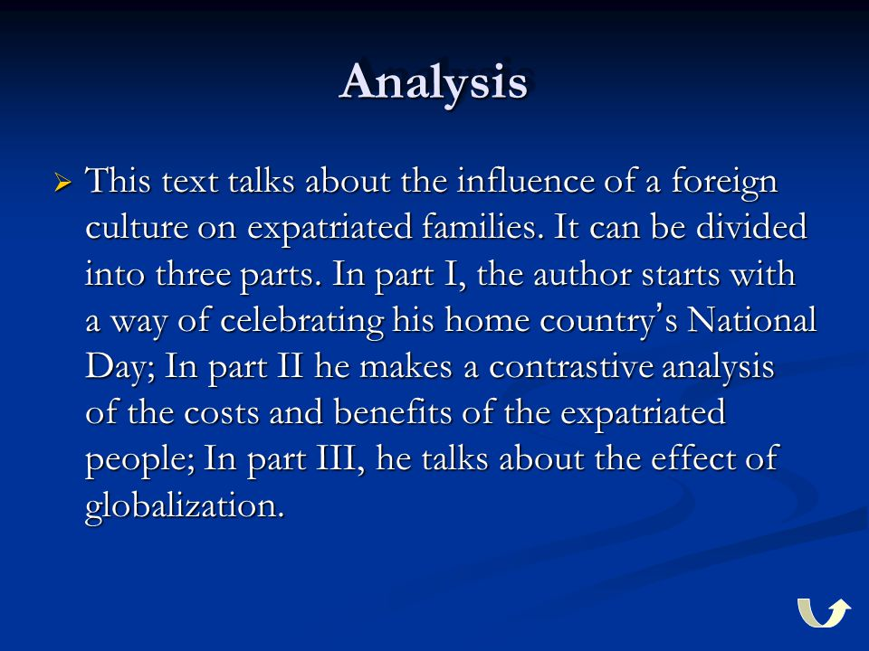 AnalysisAnalysis  This text talks about the influence of a foreign culture on expatriated families. It can be divided into three parts. In part I, th