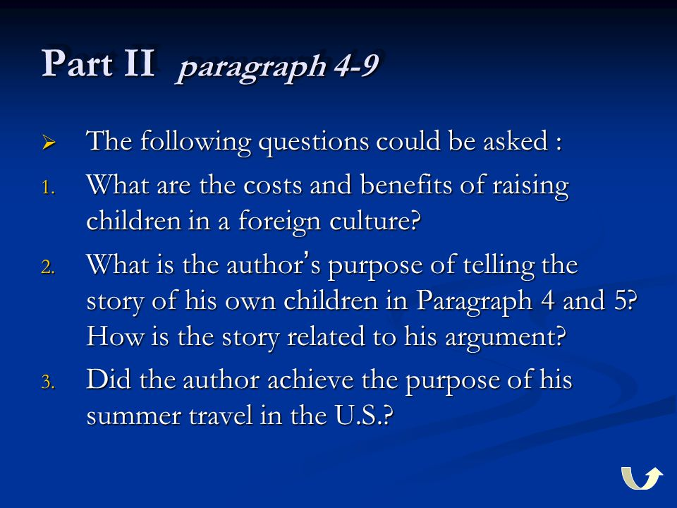 Part II paragraph 4-9  The following questions could be asked : 1.