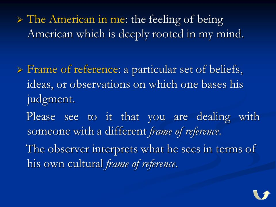  The American in me: the feeling of being American which is deeply rooted in my mind.