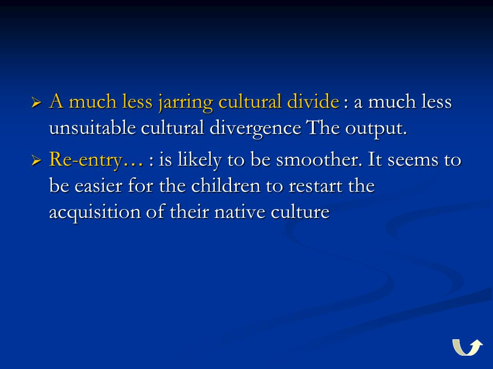  A much less jarring cultural divide : a much less unsuitable cultural divergence The output.
