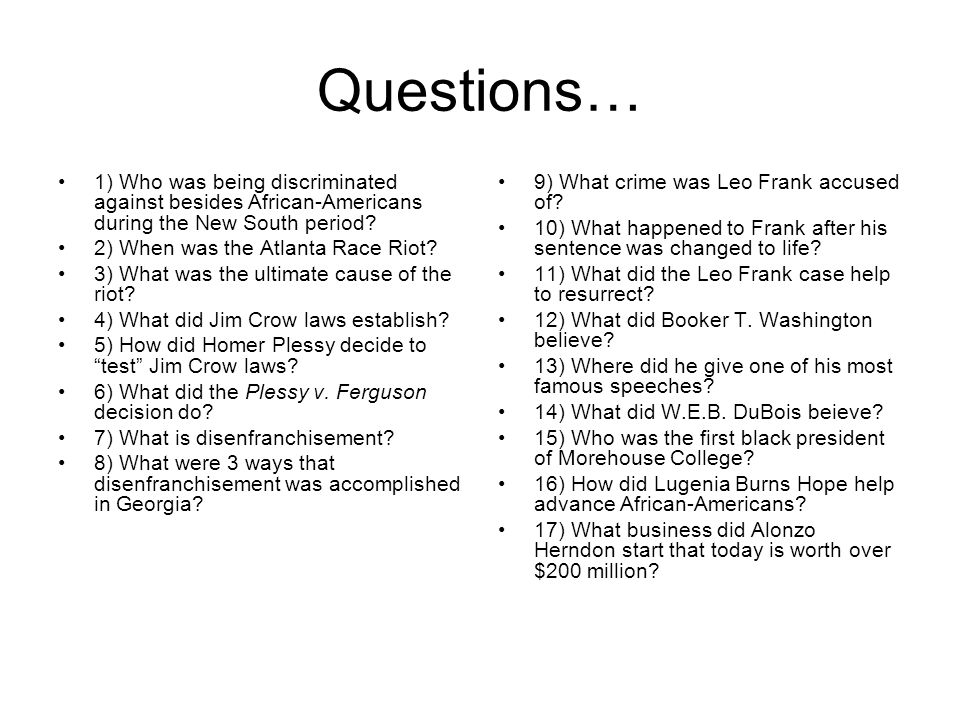 Questions… 1) Who was being discriminated against besides African-Americans during the New South period.