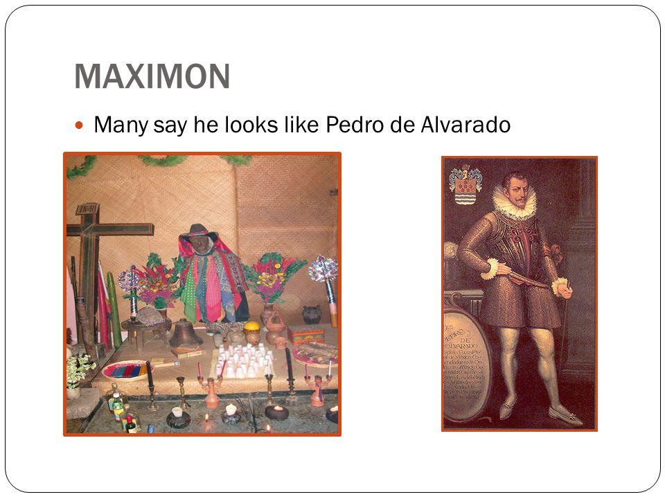 MAXIMON Many say he looks like Pedro de Alvarado