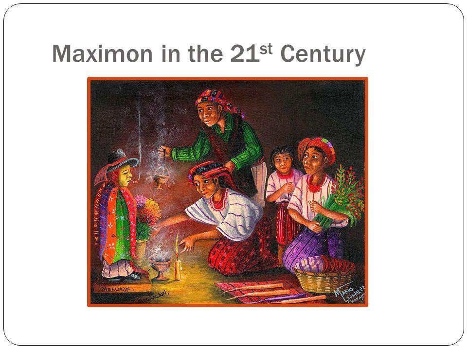 Maximon in the 21 st Century