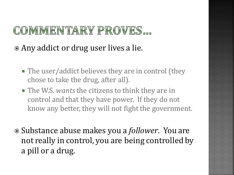  Any addict or drug user lives a lie.