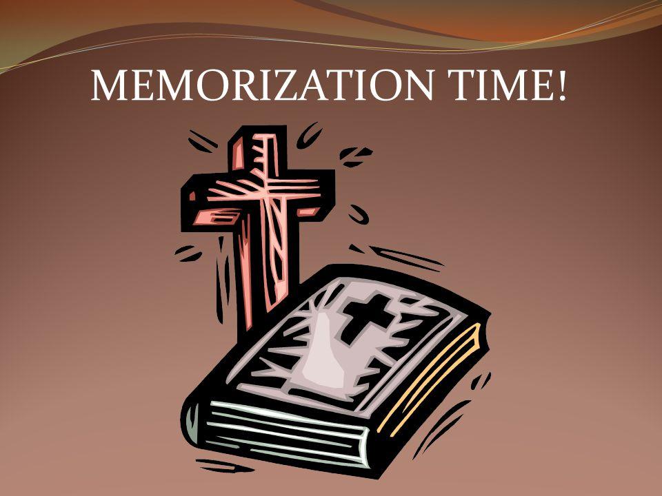 MEMORIZATION TIME!