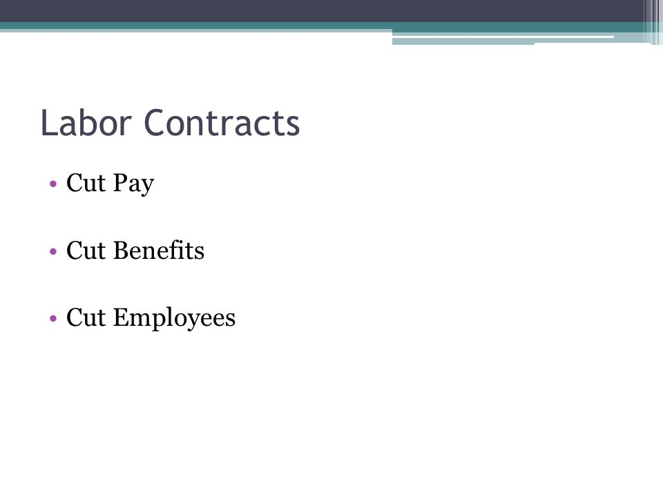 Labor Contracts Cut Pay Cut Benefits Cut Employees