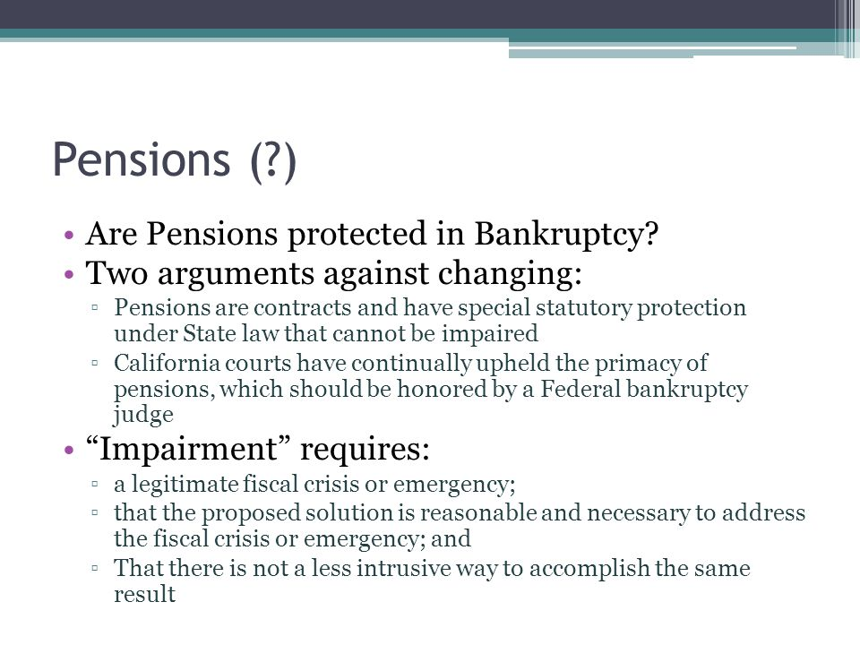 Pensions ( ) Are Pensions protected in Bankruptcy.