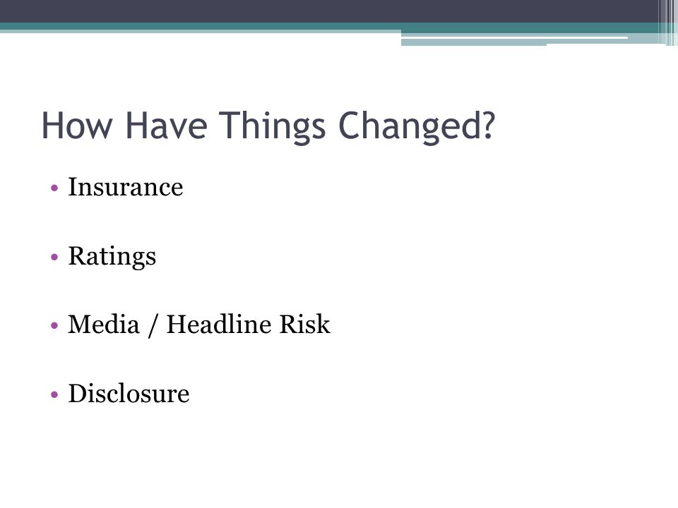 How Have Things Changed Insurance Ratings Media / Headline Risk Disclosure