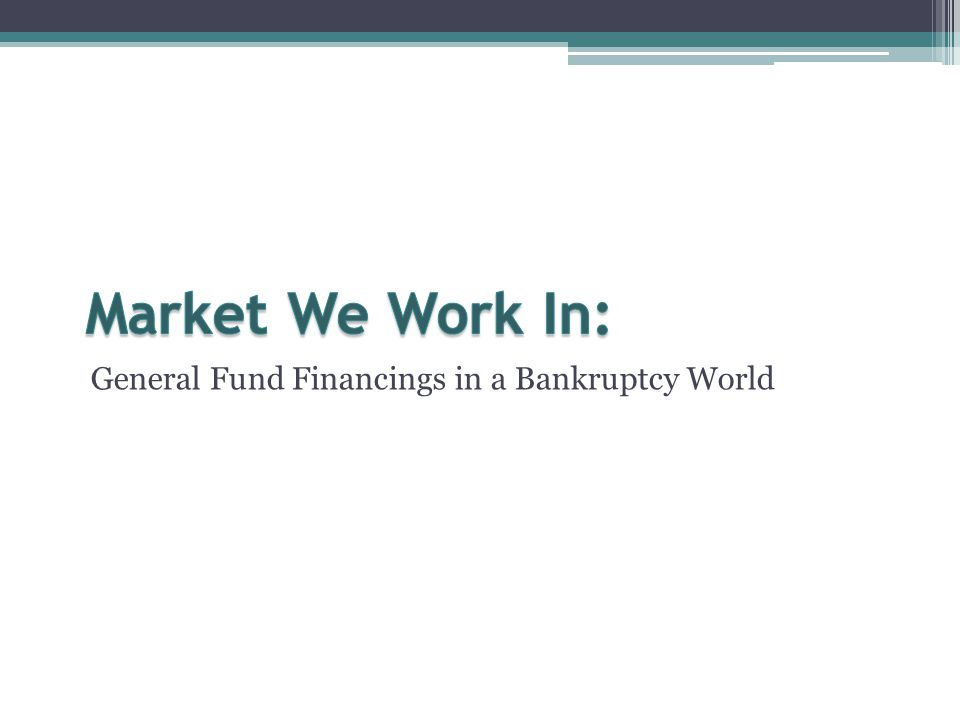 General Fund Financings in a Bankruptcy World