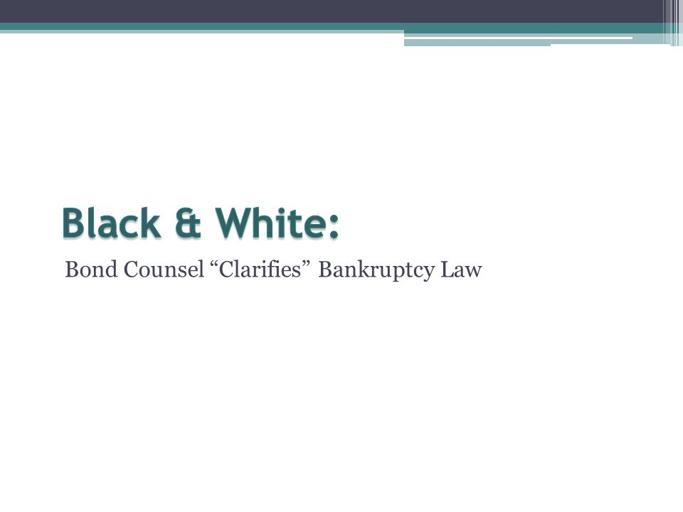 Bond Counsel Clarifies Bankruptcy Law