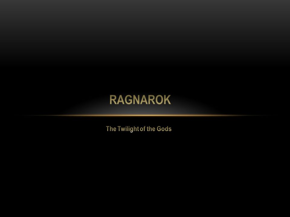 The reason why Ragnarok interests me is because in all other religions or cultures, they don't go into much detail on the end of the world.