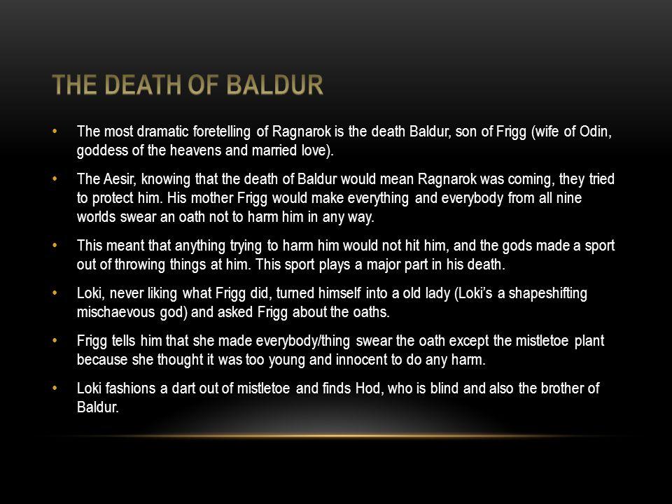 Getting him to throw it at Baldur, his aim guided by Loki, hits Baldur and he falls over dead.