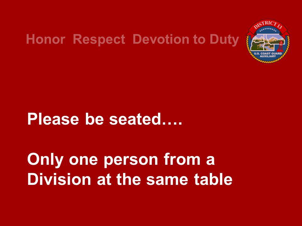 2011 Flotilla / Division Leadership Course Honor Respect Devotion to Duty ESTABLISHING DIVISION GOALS Garrison Bromwell, DSO-MT, PDCDR