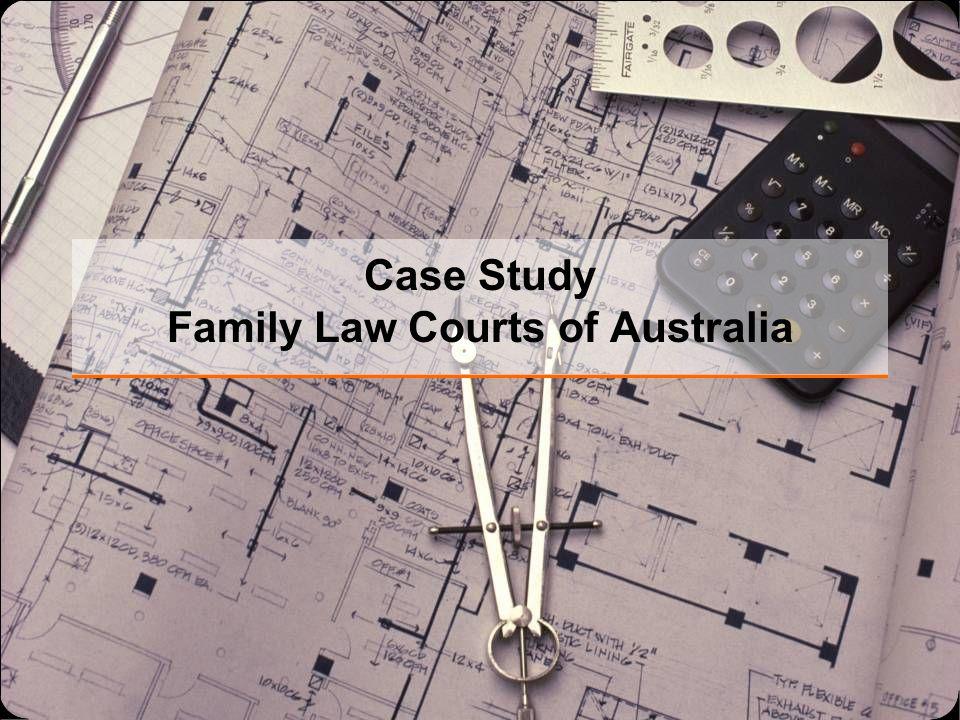 Case Study Family Law Courts of Australia