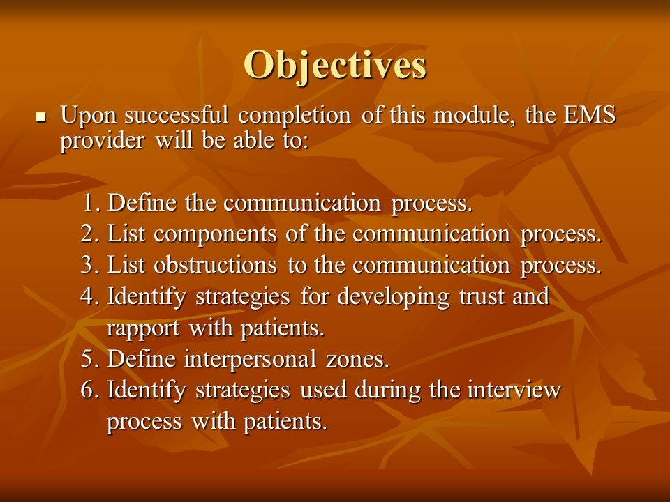 Objectives Upon successful completion of this module, the EMS provider will be able to: Upon successful completion of this module, the EMS provider will be able to: 1.