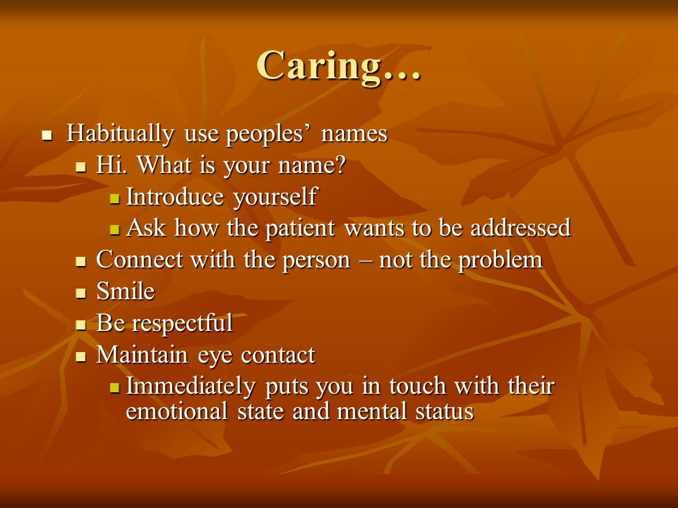 Caring… Habitually use peoples' names Habitually use peoples' names Hi.