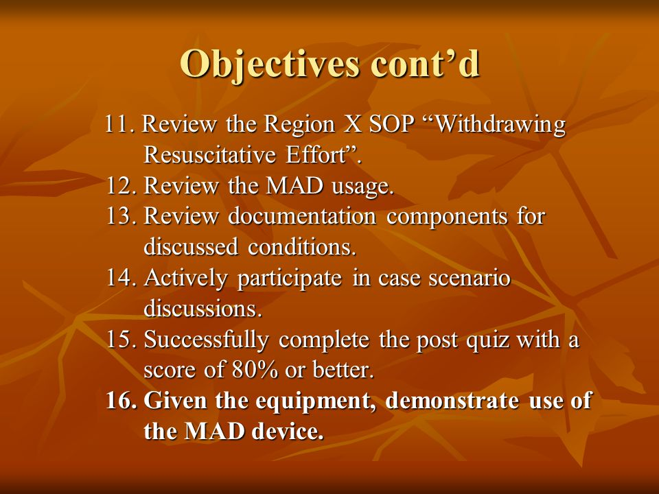 Objectives cont'd 11. Review the Region X SOP Withdrawing 11.