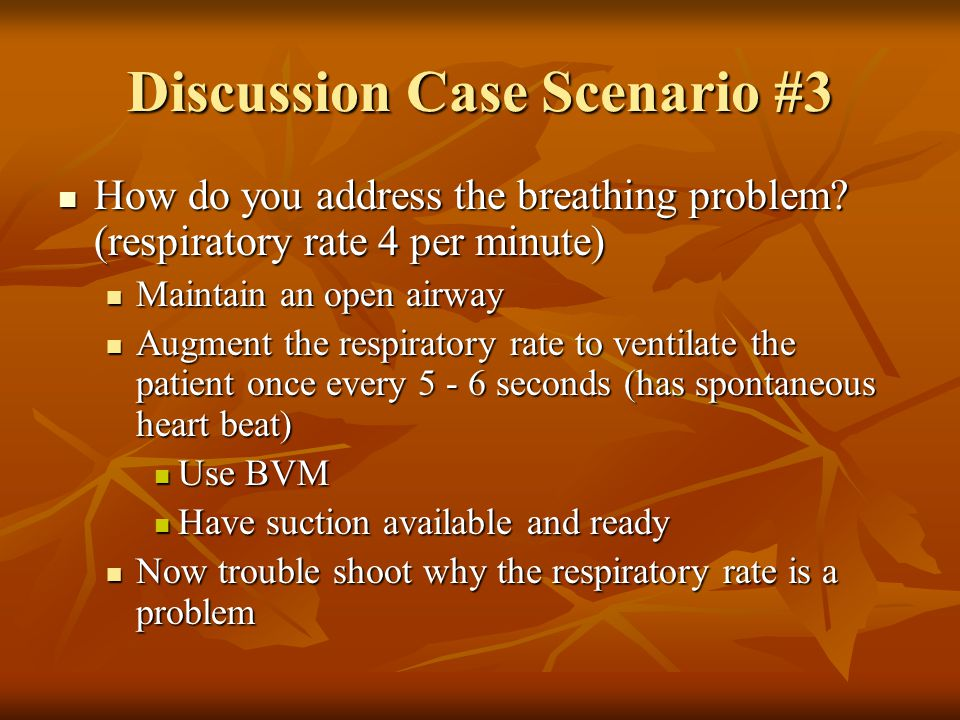 Discussion Case Scenario #3 How do you address the breathing problem.