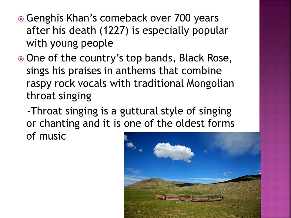  Genghis Khan's comeback over 700 years after his death (1227) is especially popular with young people  One of the country's top bands, Black Rose,