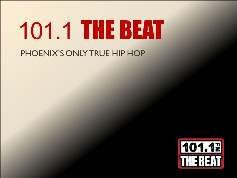 101.1 THE BEAT PHOENIX'S ONLY TRUE HIP HOP