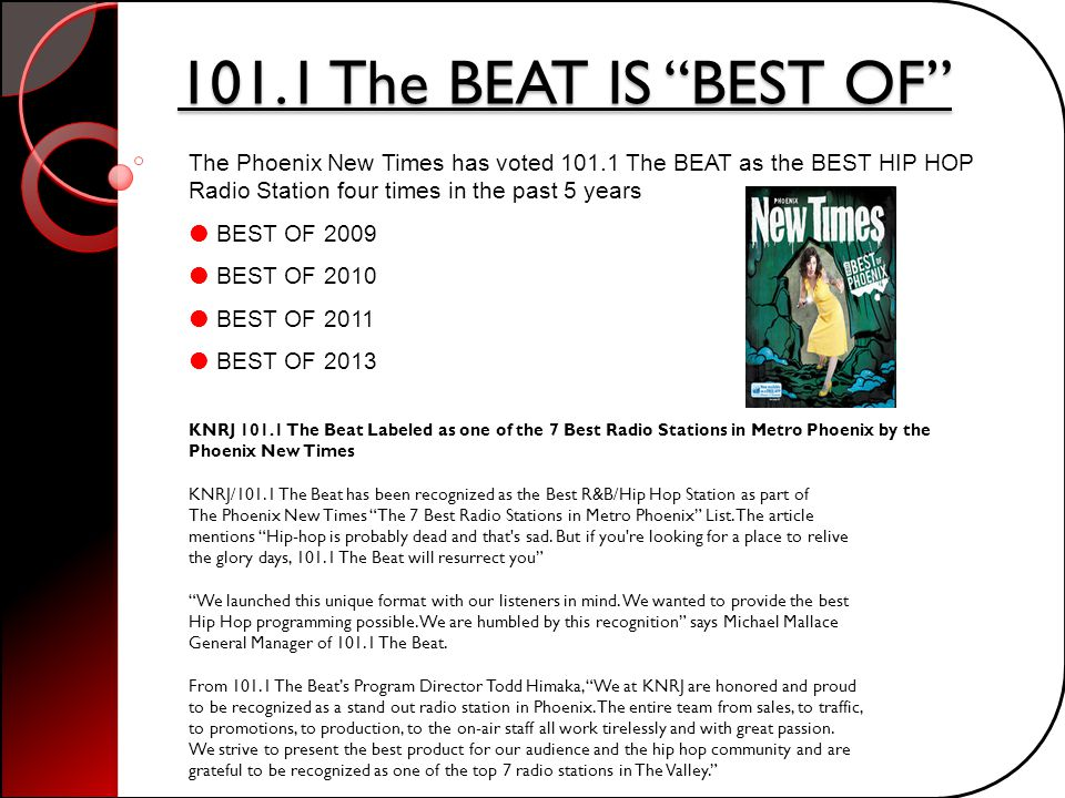 KNRJ 101.1 The Beat Labeled as one of the 7 Best Radio Stations in Metro Phoenix by the Phoenix New Times KNRJ/101.1 The Beat has been recognized as t
