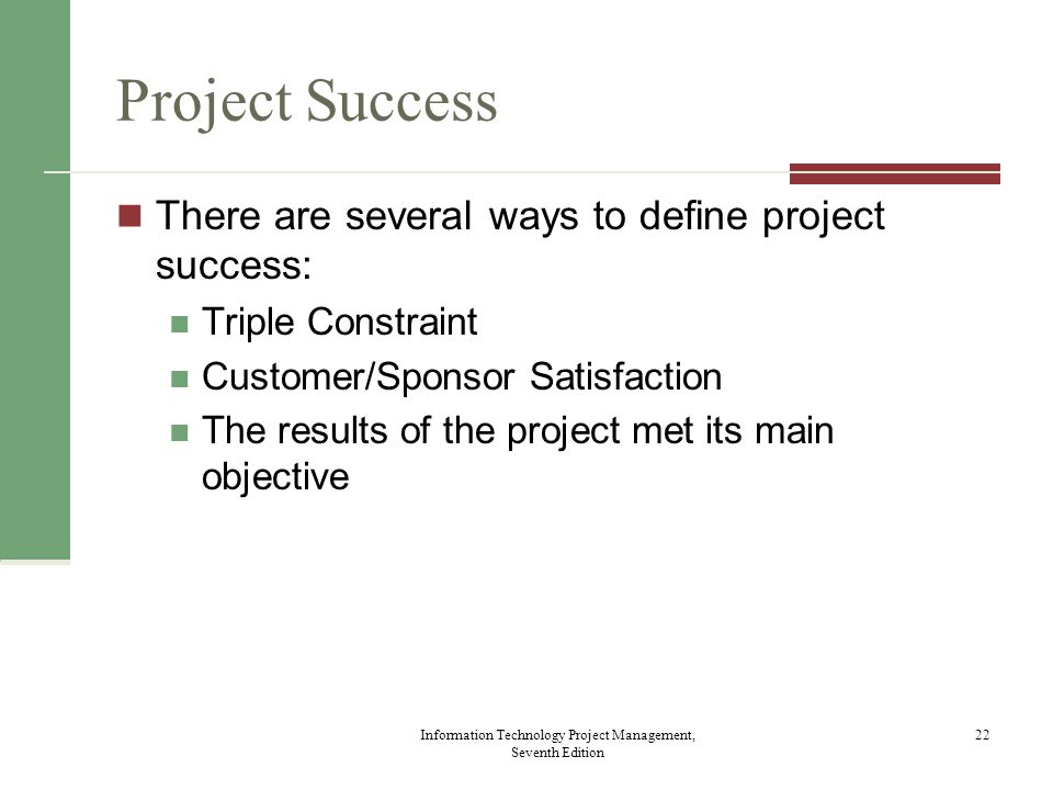 What Helps Projects Succeed?* 1.User involvement 2.