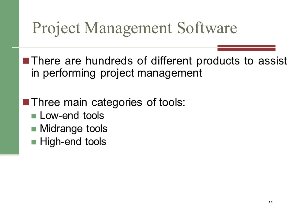 Project Management Software Various software includes: BaseCamp Clarizen Collabtive (open source) Collabtive dotProject (open source) dotProject OneDesk Genius Inside Genius Inside PlanBox 36