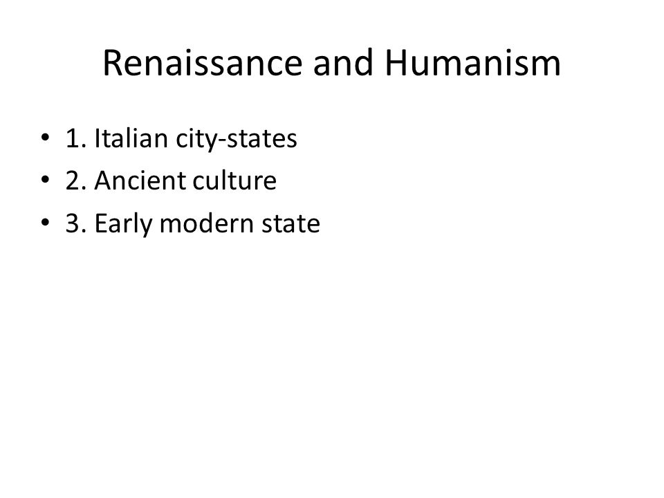 1. Italian city-states 2. Ancient culture 3. Early modern state