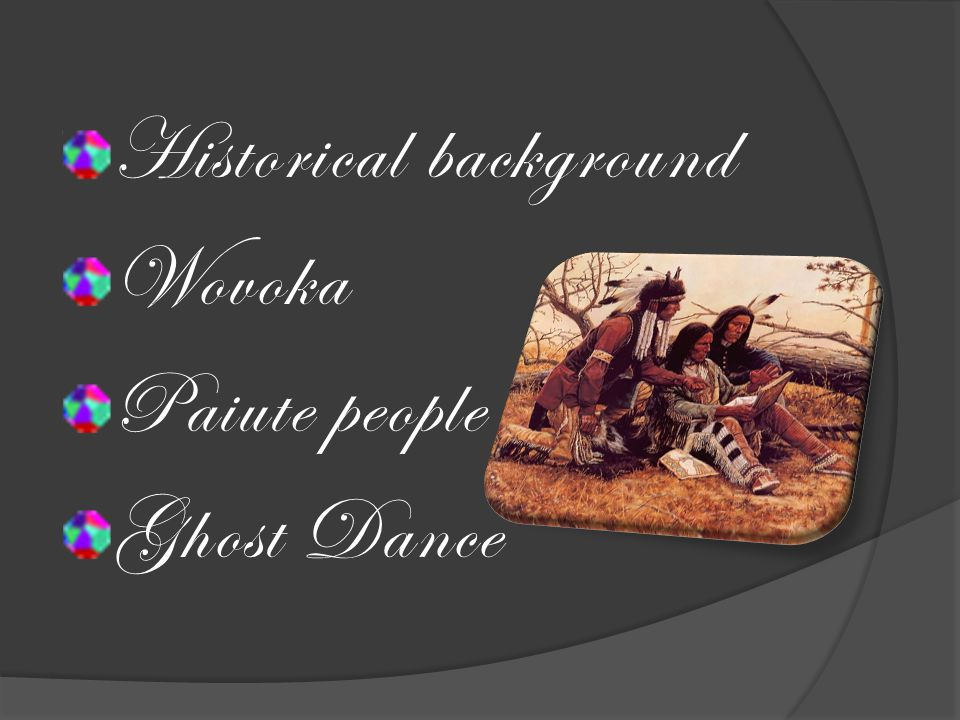 Historical background Wovoka Paiute people Ghost Dance
