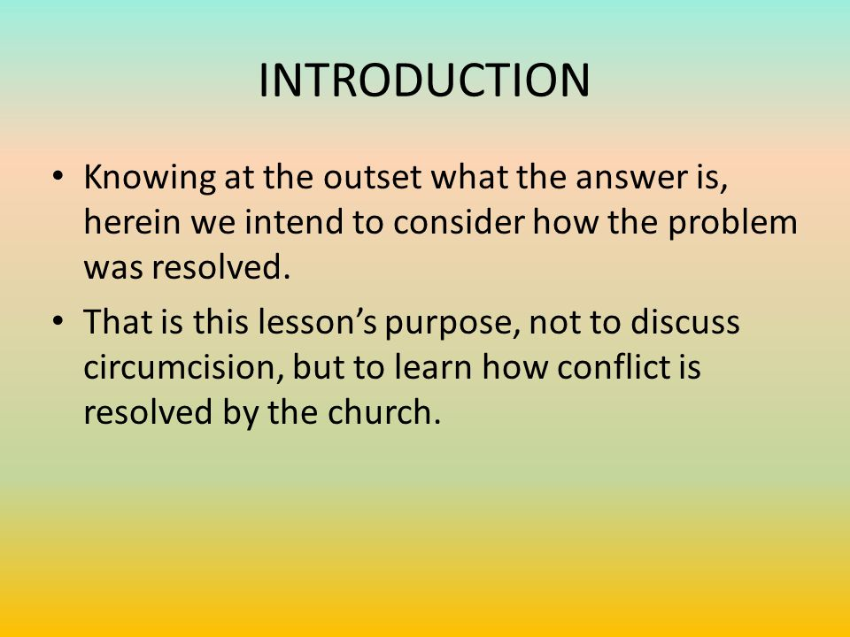 INTRODUCTION Knowing at the outset what the answer is, herein we intend to consider how the problem was resolved.