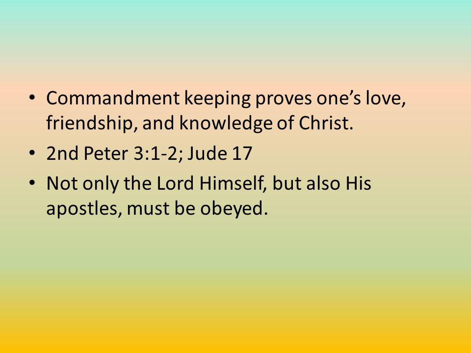 Commandment keeping proves one's love, friendship, and knowledge of Christ.