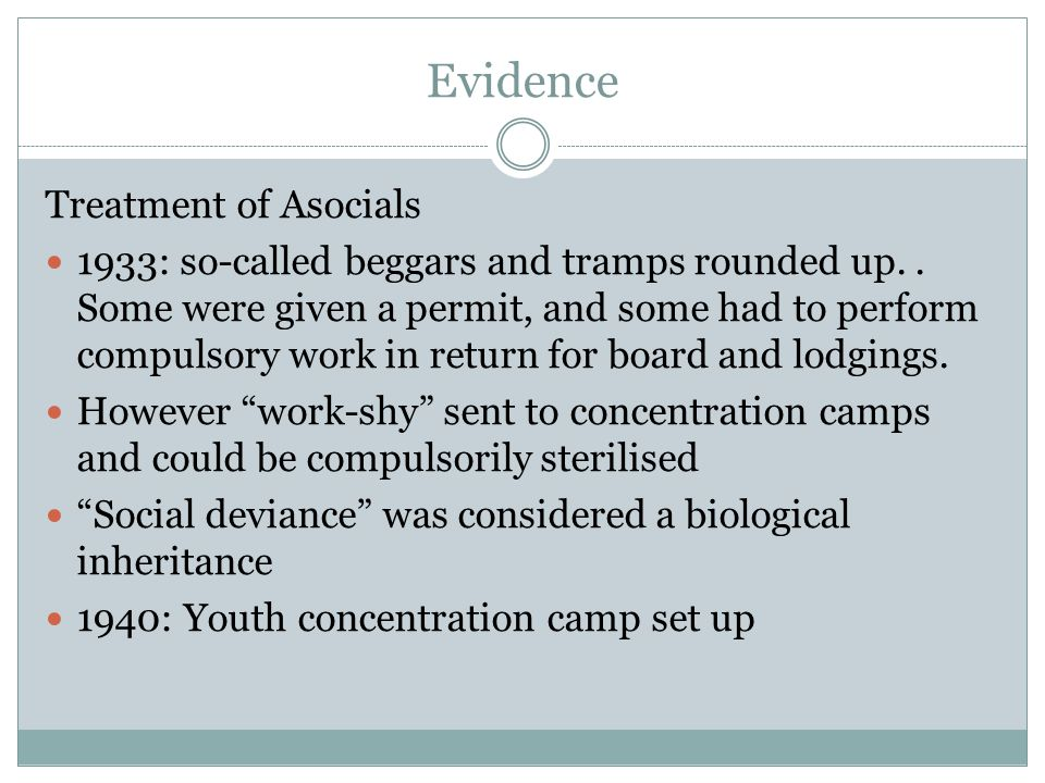 Evidence Treatment of Asocials 1933: so-called beggars and tramps rounded up.. Some were given a permit, and some had to perform compulsory work in re