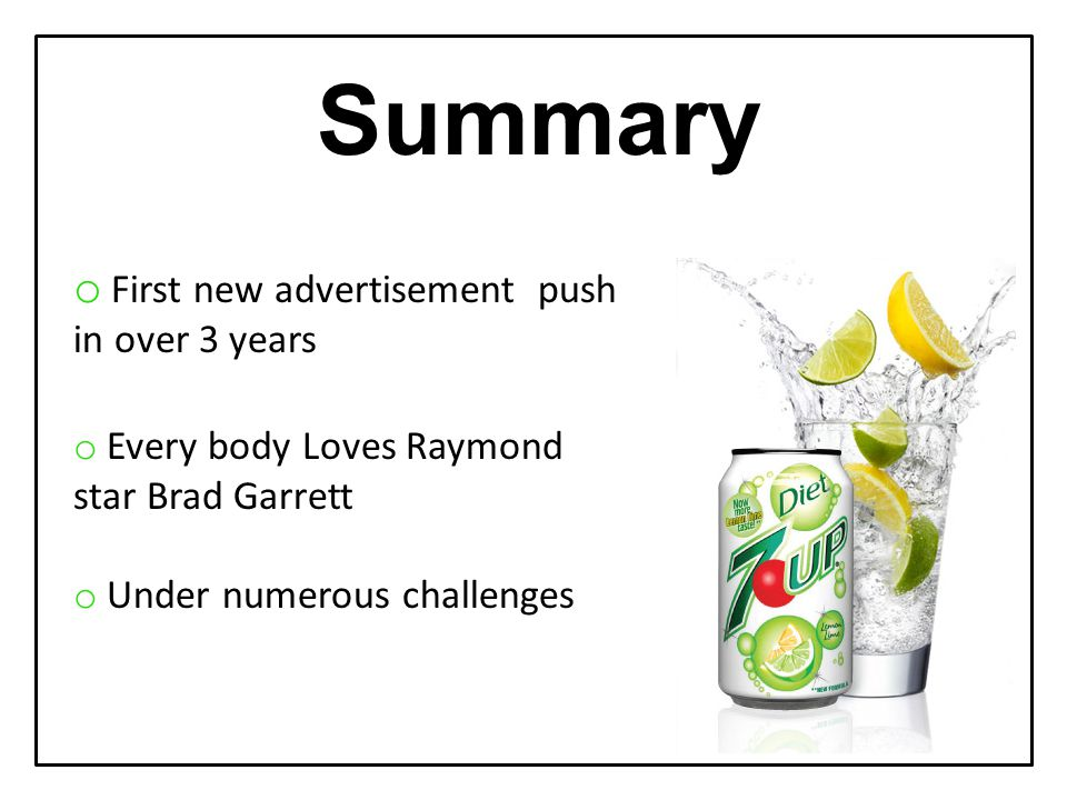 Summary o First new advertisement push in over 3 years o Every body Loves Raymond star Brad Garrett o Under numerous challenges