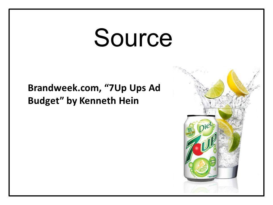 "Source Brandweek.com, ""7Up Ups Ad Budget"" by Kenneth Hein"