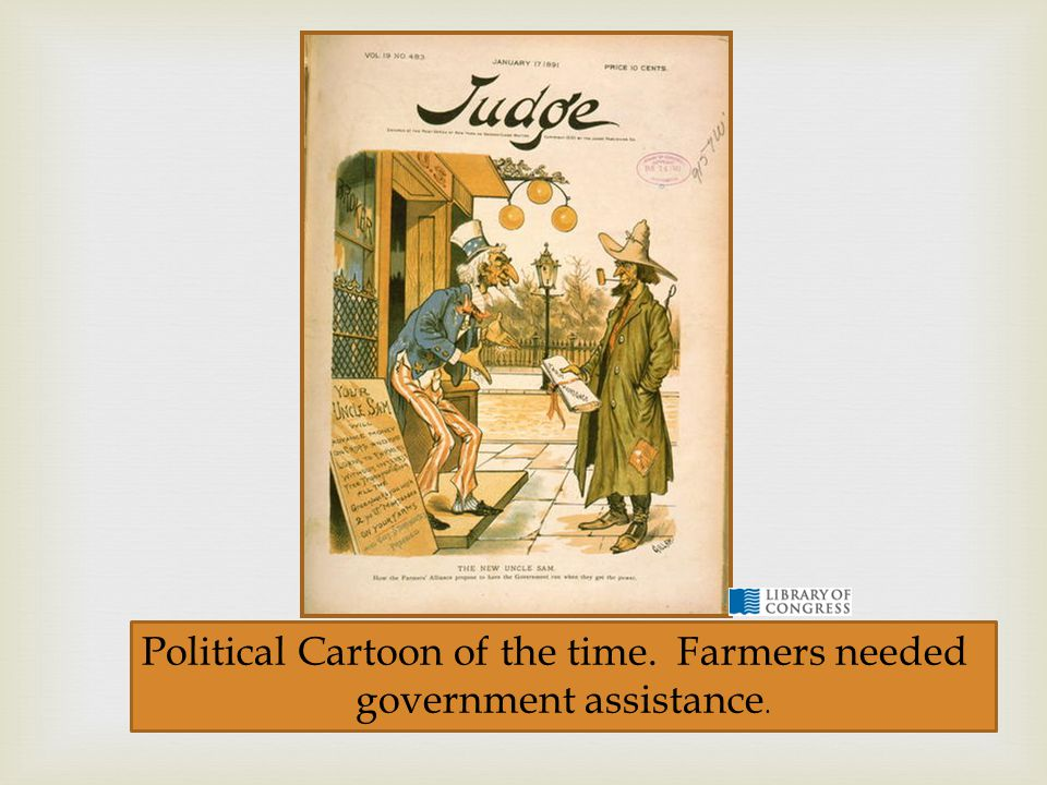 Political Cartoon of the time. Farmers needed government assistance.