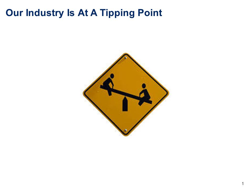 Our Industry Is At A Tipping Point 1