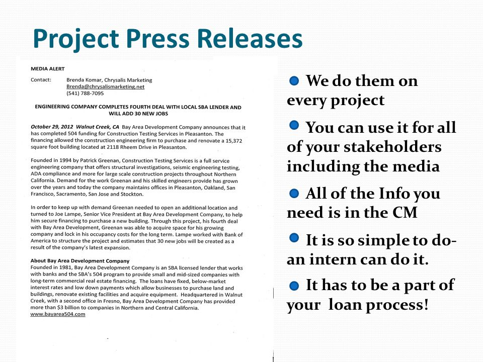 Project Press Releases We do them on every project You can use it for all of your stakeholders including the media All of the Info you need is in the CM It is so simple to do- an intern can do it.