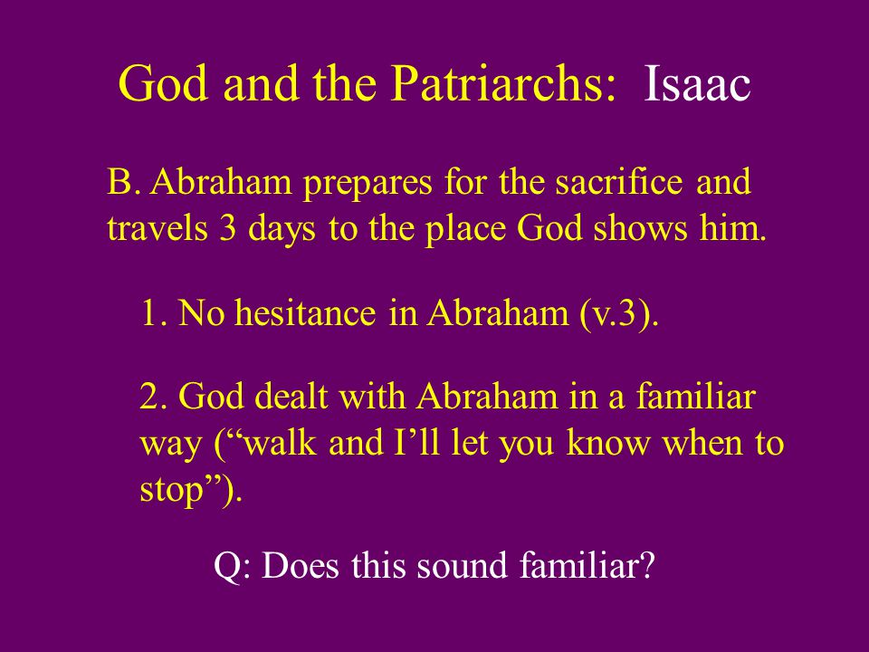 God and the Patriarchs: Isaac C.Abraham leaves his servants and climbs the mountain with Isaac.
