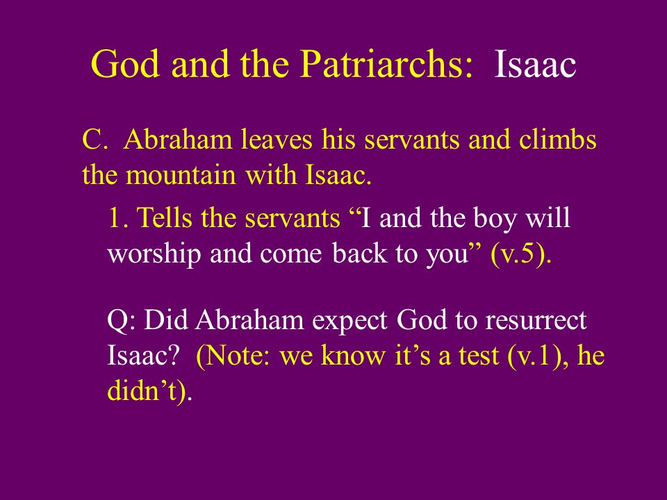 God and the Patriarchs: Isaac C. Abraham leaves his servants and climbs the mountain with Isaac.