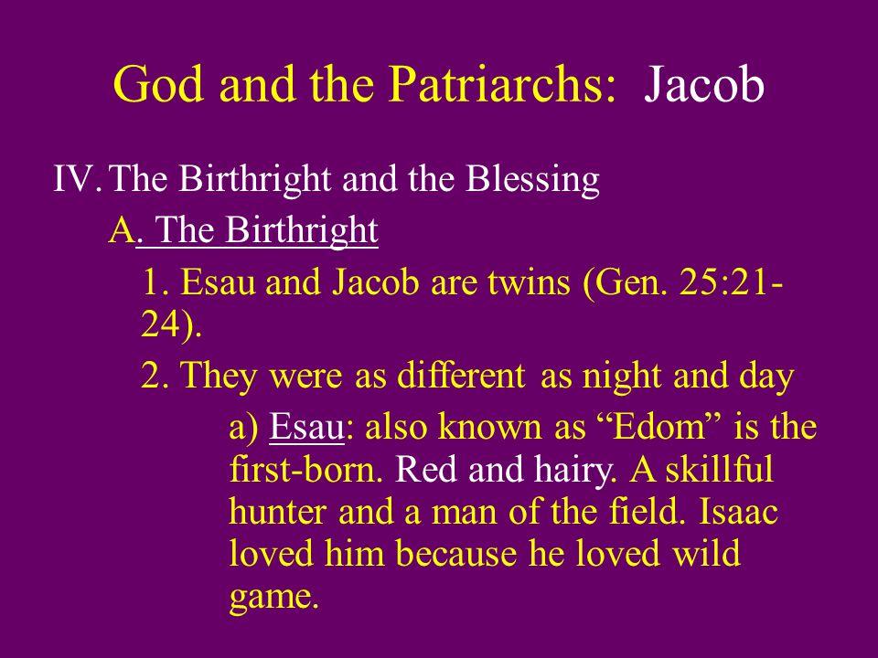 God and the Patriarchs: Jacob b) Jacob: the second-born.