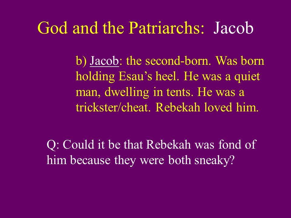 God and the Patriarchs: Jacob 3.Esau sells his birthright to Jacob.