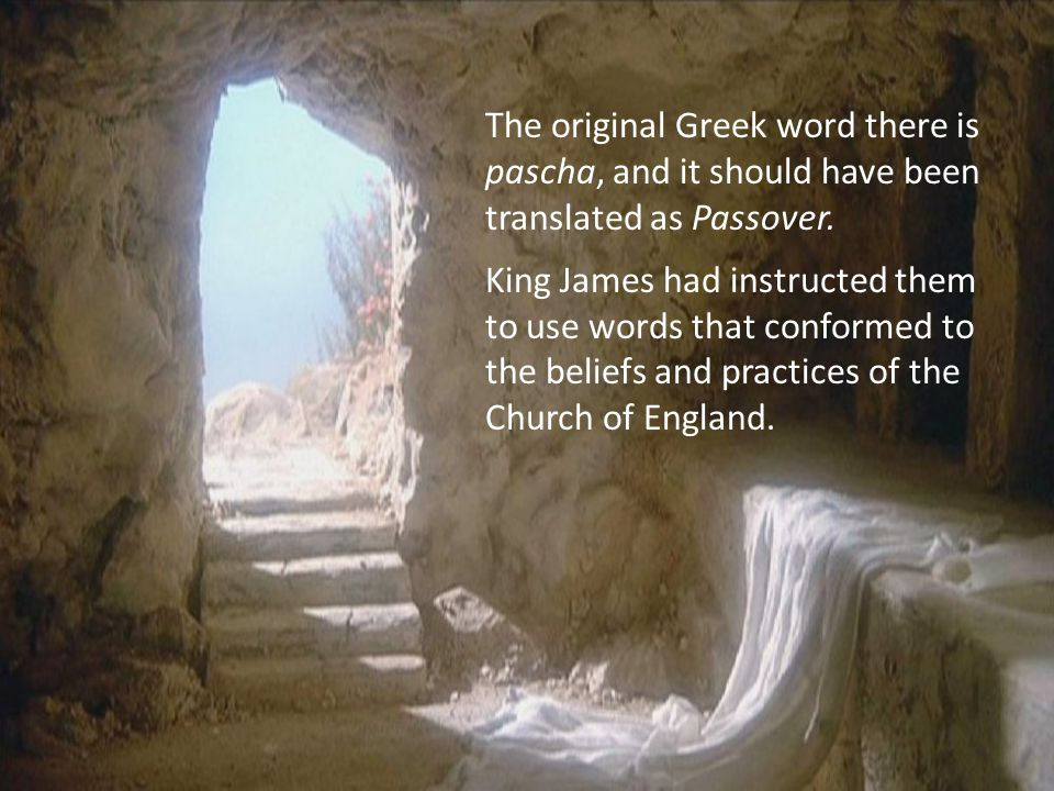 King James had instructed them to use words that conformed to the beliefs and practices of the Church of England.
