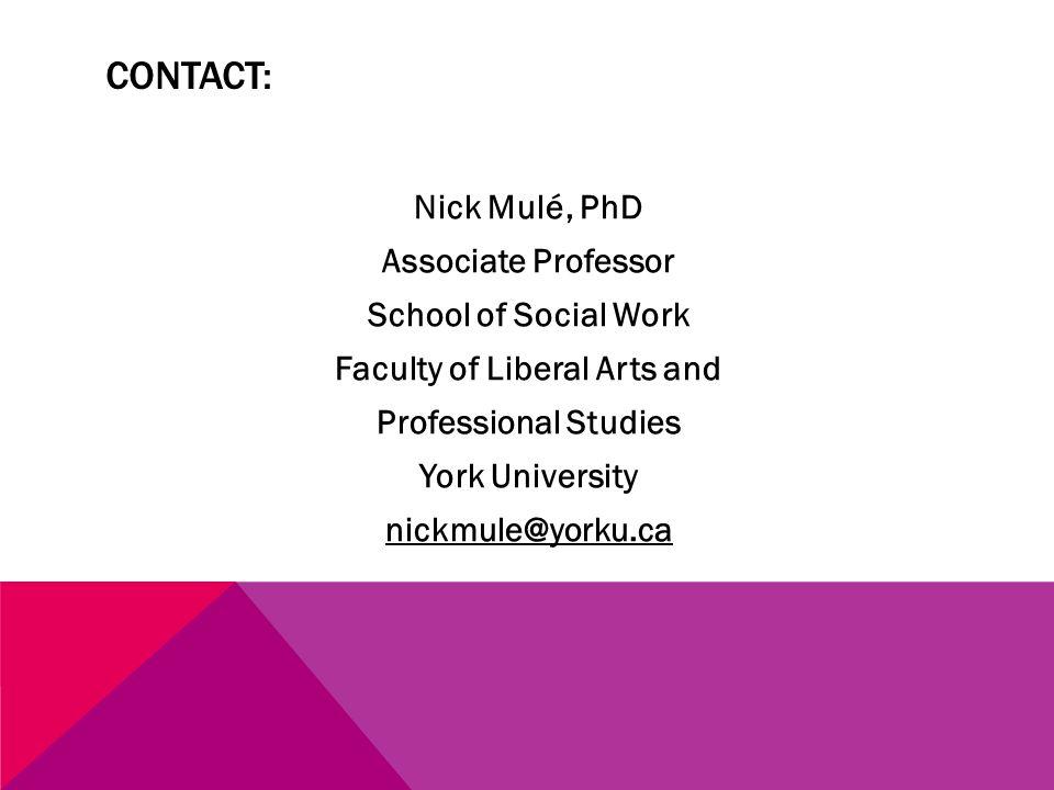 CONTACT: Nick Mulé, PhD Associate Professor School of Social Work Faculty of Liberal Arts and Professional Studies York University nickmule@yorku.ca