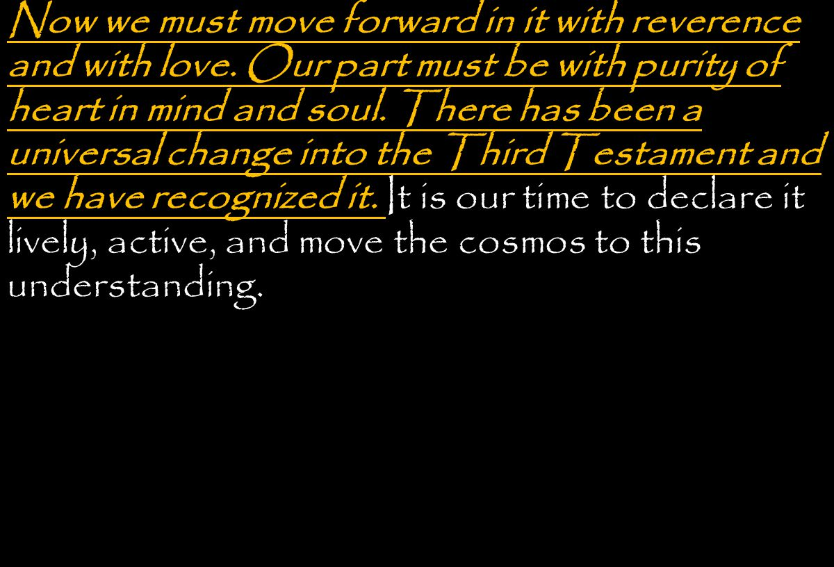 Now we must move forward in it with reverence and with love.