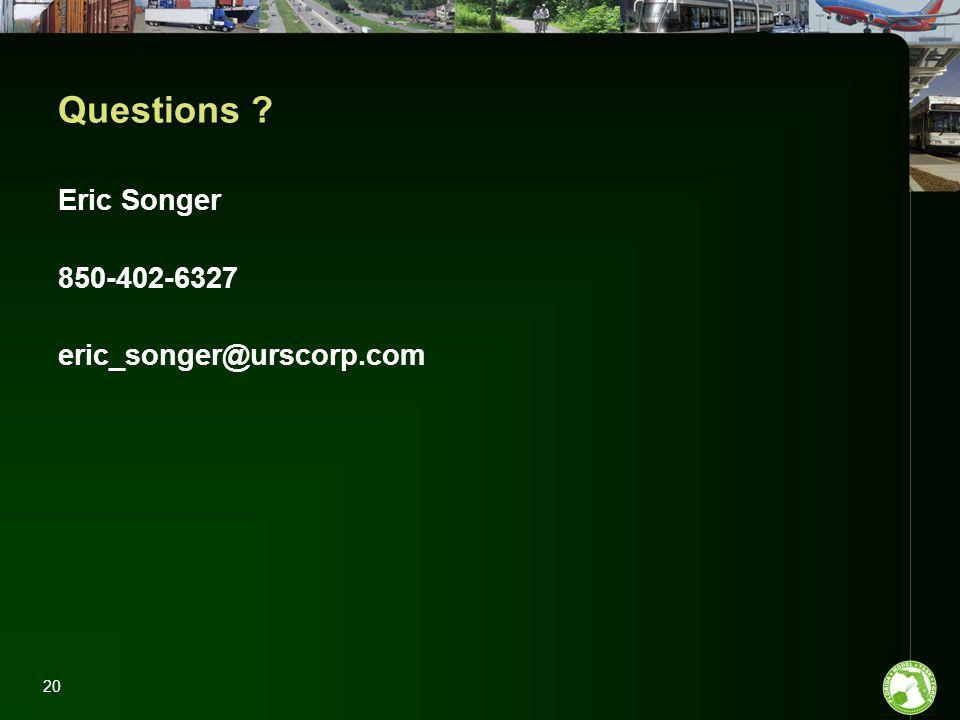 20 Questions ? Eric Songer 850-402-6327 eric_songer@urscorp.com