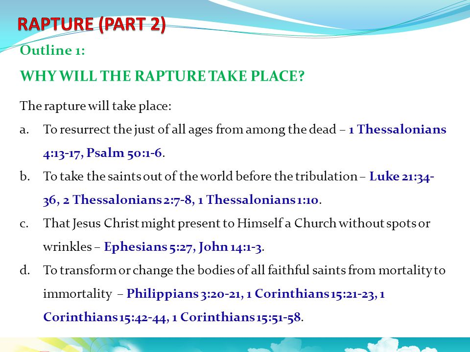 Outline 1: WHY WILL THE RAPTURE TAKE PLACE.