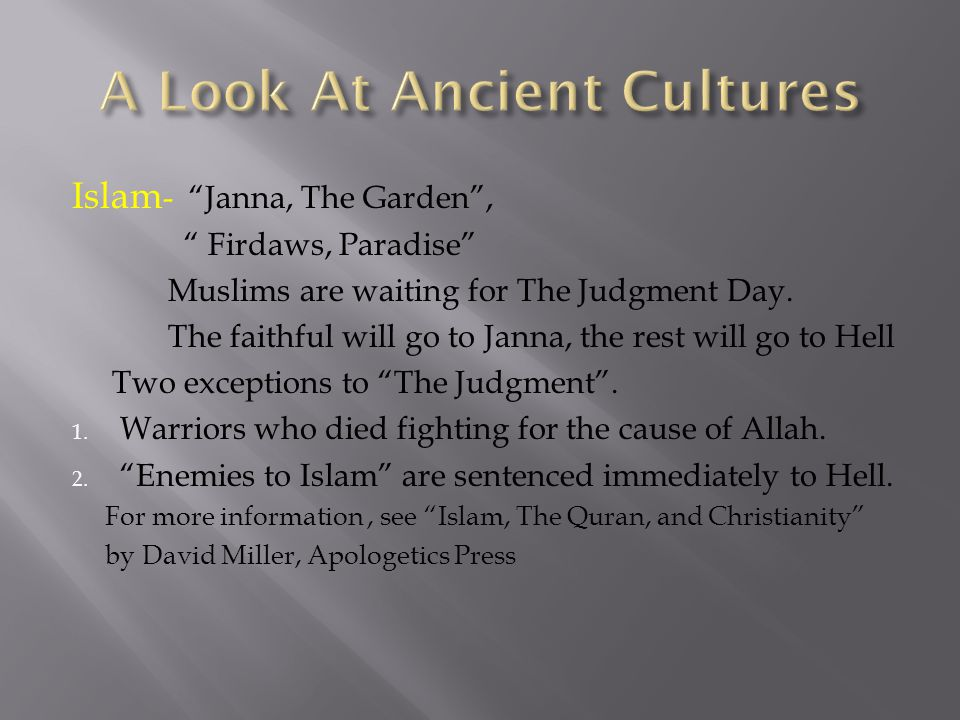 Islam - Janna, The Garden , Firdaws, Paradise Muslims are waiting for The Judgment Day.