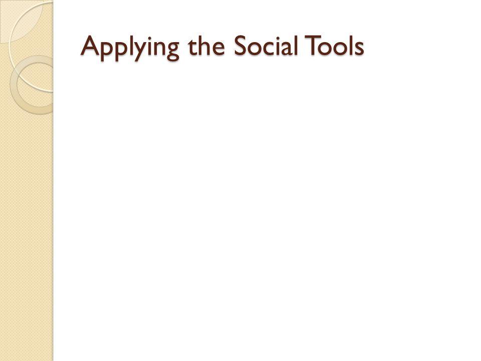 Applying the Social Tools