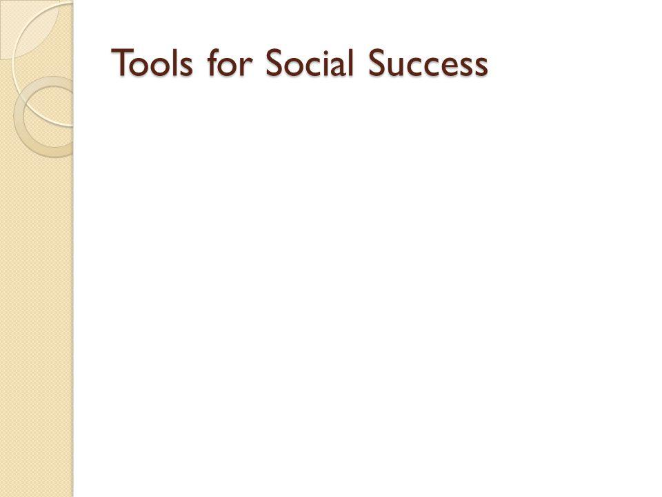 Tools for Social Success